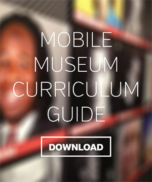 Mobile Museum Curriculum Guide